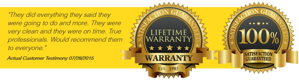 Lifetime warranty and 100% satisfaction guarantee